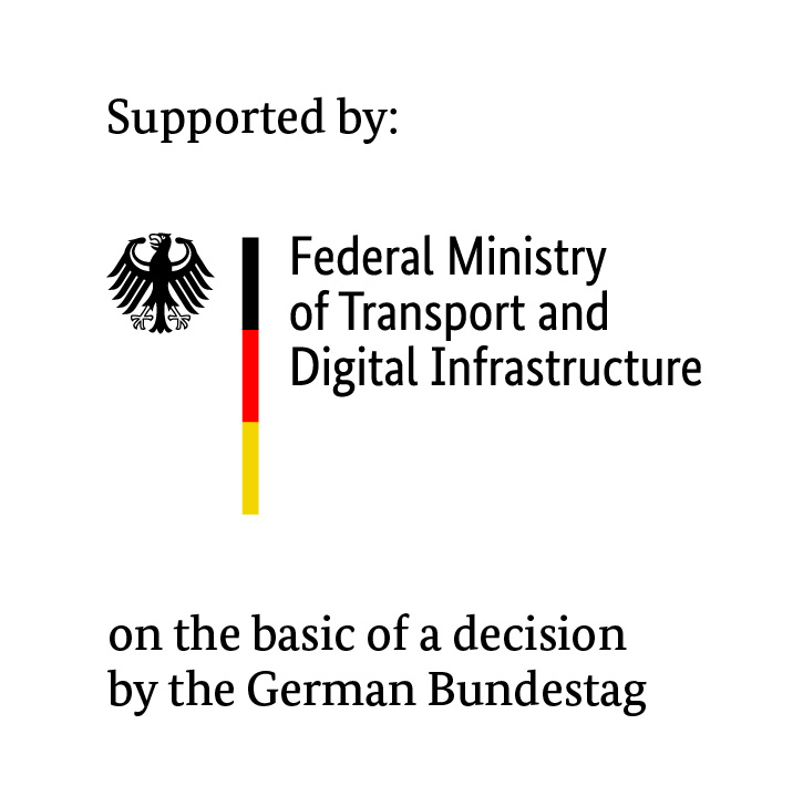 Supported by: Federal Ministry of Transport and Digital Infrastructure on the basic of a decision by the German Bundestag